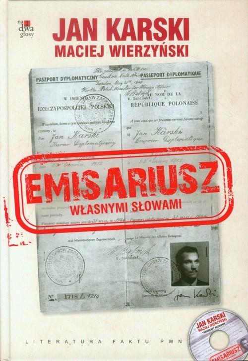 okładka Emisariusz Własnymi słowami Książka z płytą CD, Książka | Jan Karski, Maciej Wierzyński