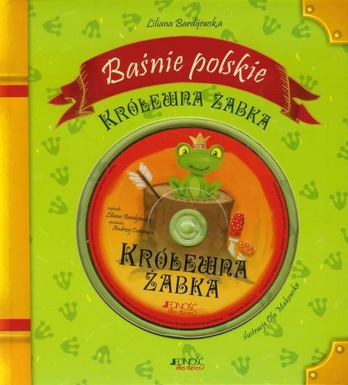 okładka Królewna Żabka Baśnie polskie z płytą CD, Książka | Bardijewska Liliana