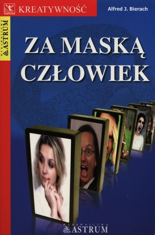 okładka Za maską człowiek, Książka   Alfred J. Bierach