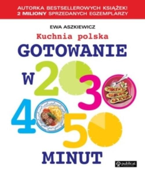 okładka Gotowanie w 20, 30, 40, 50 minut Kuchnia polska, Książka | Aszkiewicz Ewa