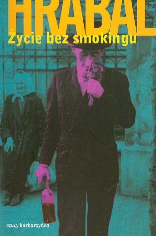 okładka Życie bez smokingu, Książka | Bohumil Hrabal
