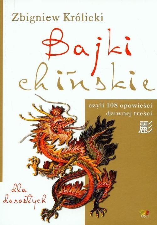 okładka Bajki chińskie Dla dorosłych czyli 108 opowieści dziwnej treści, Książka | Królicki Zbigniew