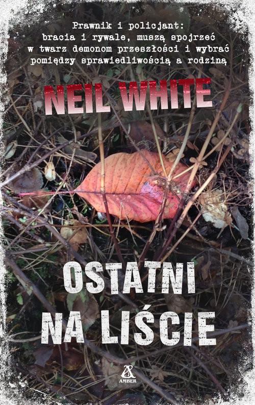 okładka Ostatni na liście, Książka | Neil White