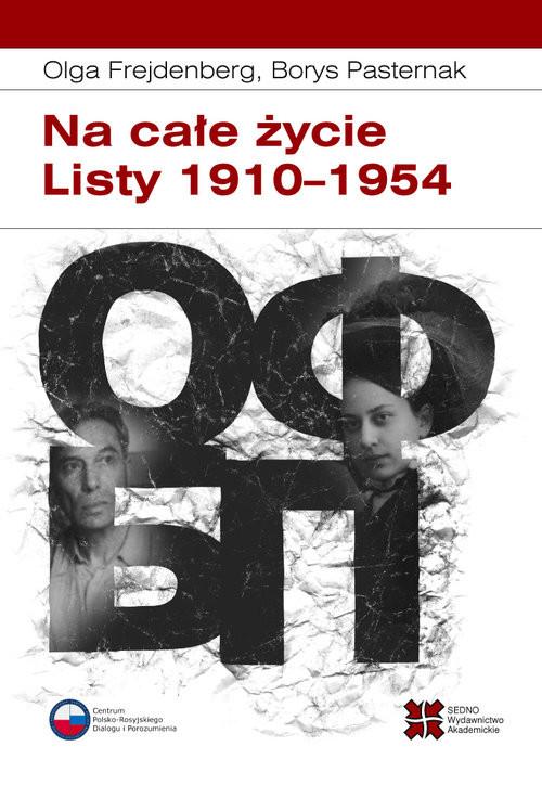 okładka Na całe życie Listy 1910–1954, Książka | Olga Frejdenberg, Borys Pasternak