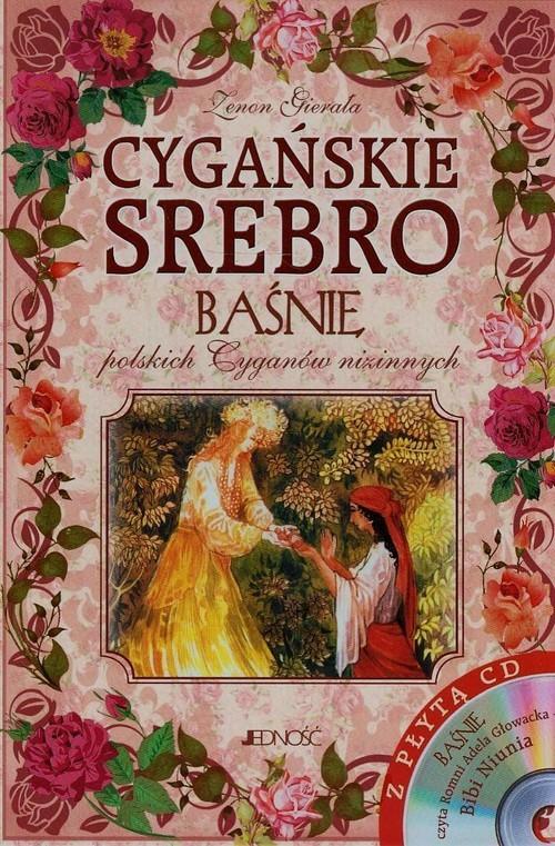 okładka Cygańskie srebro Baśnie polskich Cyganów nizinnych + CD, Książka | Gierała Zenon