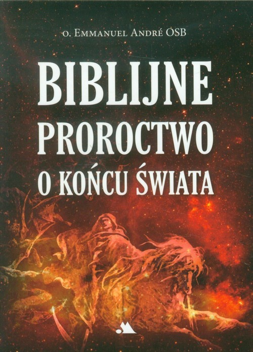 okładka Biblijne proroctwo o końcu świata, Książka | Andre Emmanuel