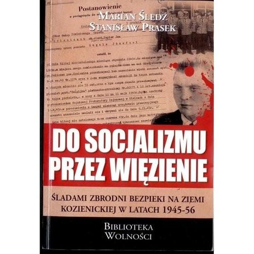 okładka Do socjalizmu przez więzienieksiążka |  | Praca Zbiorowa