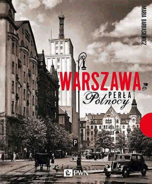okładka Warszawa Perła Północy, Książka | Barbasiewicz Maria