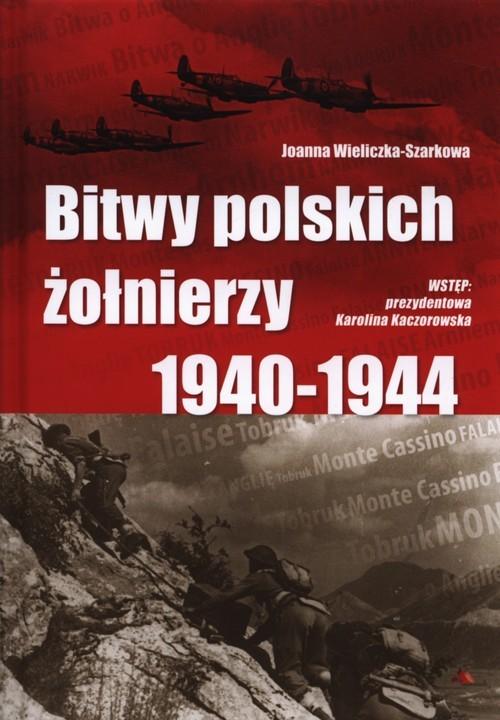 okładka Bitwy polskich żołnierzy 1940-1944 + CD, Książka | Wieliczka-Szarkowa Joanna