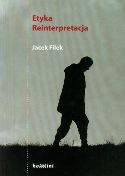 okładka Etyka Reinterpretacja, Książka   Filek Jacek