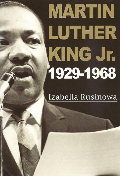 okładka Martin Luther King Jr. 1929-1968, Książka | Rusinowa Izabella