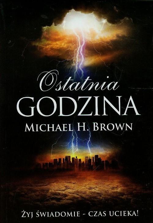 okładka Ostatnia godzina, Książka | Michael H. Brown