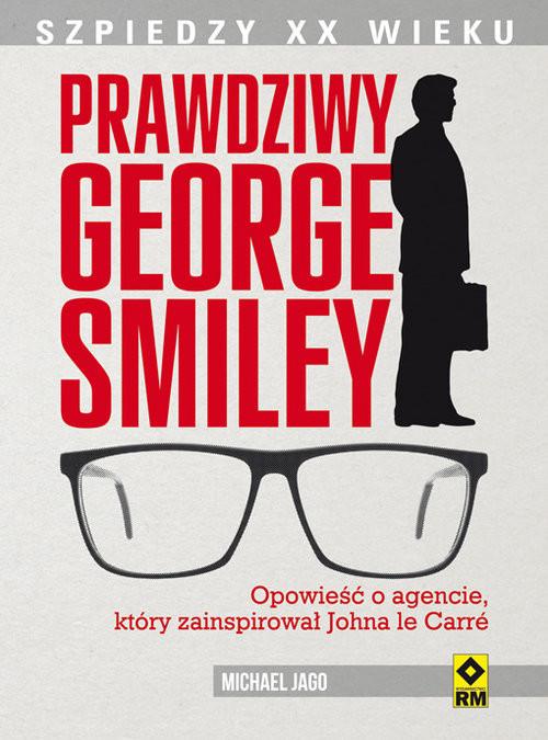 okładka Prawdziwy George Smiley, Książka | Michael Jago