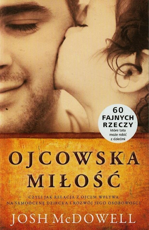 okładka Ojcowska miłość, Książka | Josh  McDowell
