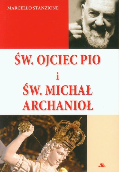 okładka Św. Ojciec Pio i św. Michał Archanioł, Książka | Marcello Stanzione