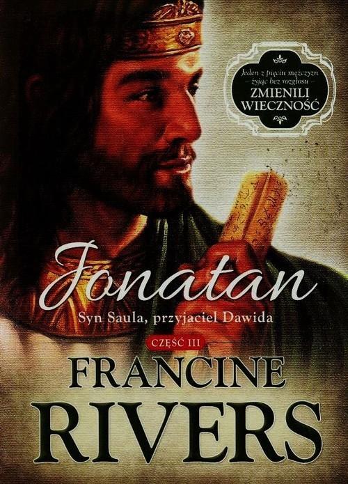 okładka Jonatan Syn Saula przyjaciel Dawida Część 3, Książka   Francine Rivers