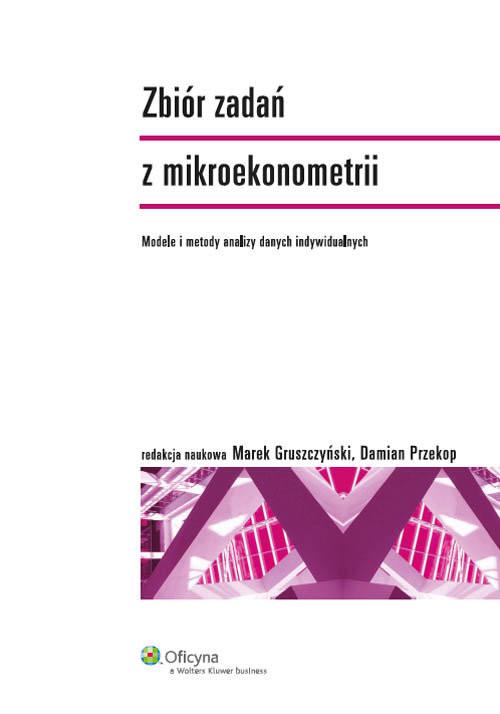 okładka Zbiór zadań z mikroekonometrii Modele i analizy danych indywidualnych, Książka  