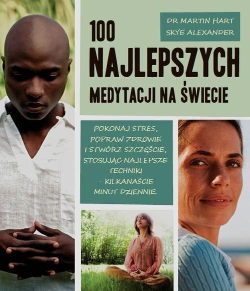 okładka 100 najlepszych medytacji na świecie, Książka | Martin Hart, Skye Alexander