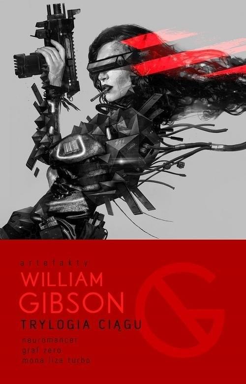 okładka Trylogia Ciągu Neuromancer, Graf Zero, Mona Liza Turboksiążka      Gibson William