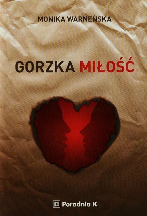 okładka Gorzka miłość, Książka | Warneńska Monika