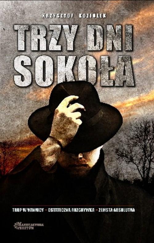 okładka Trzy dni Sokołaksiążka |  | Krzysztof Koziołek