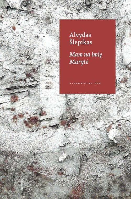 okładka Mam na imię Maryte, Książka   Slepikas Alvydas