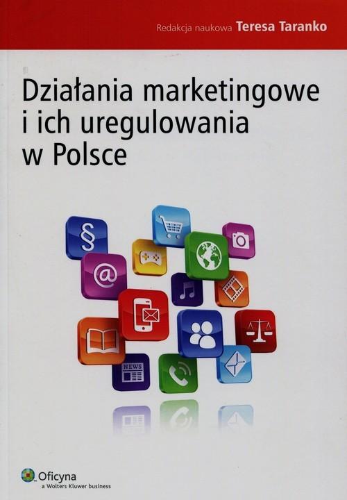 okładka Działania marketingowe i ich uregulowania w Polsce, Książka  