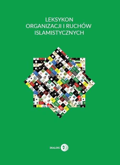 okładka Leksykon organizacji i ruchów islamistycznych, Książka | Krzysztof Izak
