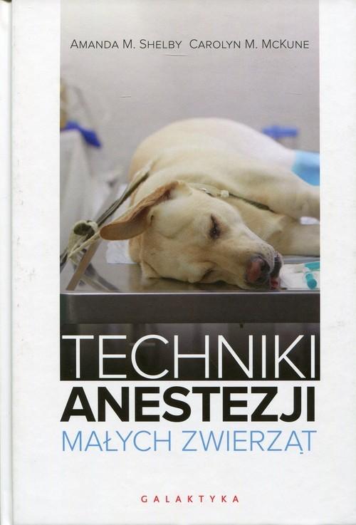 okładka Techniki anestezji małych zwierząt, Książka | Amanda M. Shelby, Carolyn M. McKune