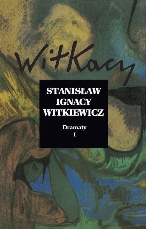 okładka Dramaty Tom 1, Książka | Stanisław Ignacy Witkiewicz