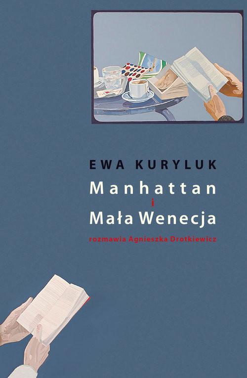 okładka Manhattan i Mała Wenecja, Książka | Ewa Kuryluk, Agnieszka Drotkiewicz