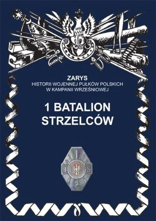 okładka 1 batalion strzelców, Książka | Dymek Przemysław