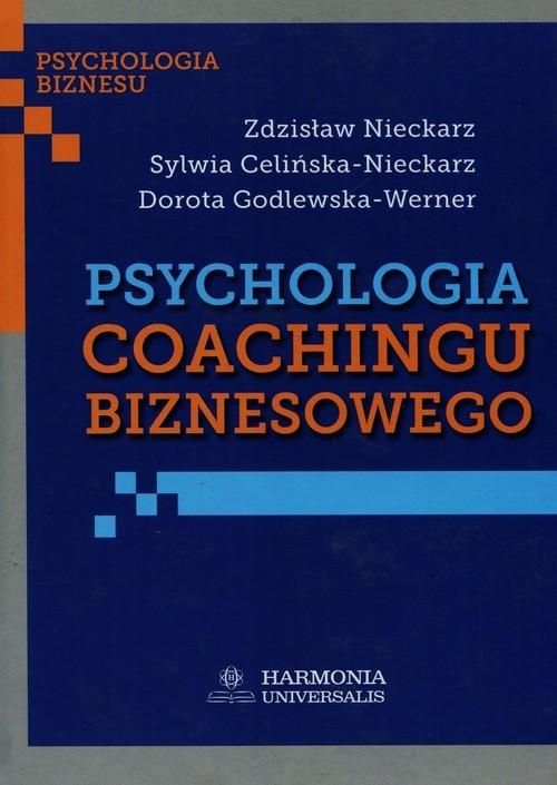 okładka Psychologia coachingu biznesowego, Książka | Zdzisław Nieckarz, Sylwia Celińska-Nieckarz, Praca Zbiorowa