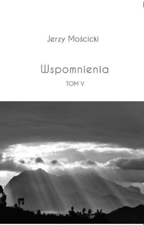 okładka Wspomnienia Tom V, Książka | Mościcki Jerzy