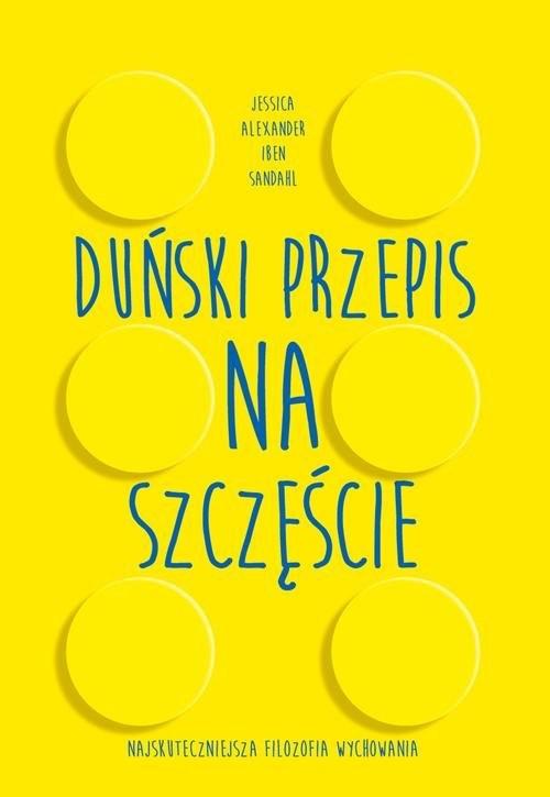 okładka Duński przepis na szczęście, Książka   Jessica Alexander, Iben Dissing Sandahl