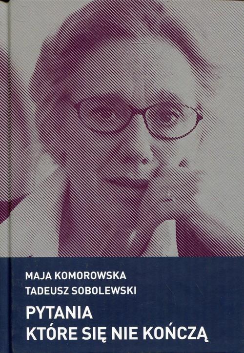 okładka Pytania które się nie kończą, Książka | Maja Komorowska, Tadeusz Sobolewski