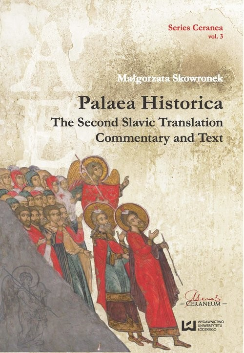 okładka Palaea Historica The Second Slavonic Translation: Commentary and Text Series Ceranea T3, Książka | Małgorzata Skowronek
