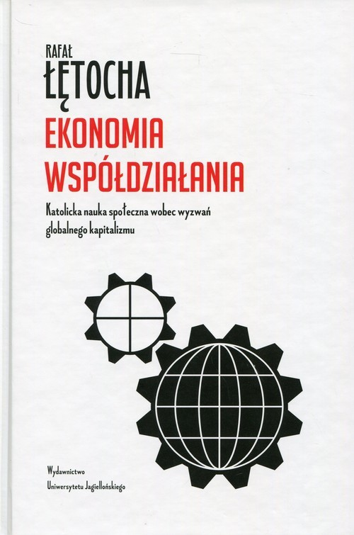 okładka Ekonomia współdziałania Katolicka nauka społeczna wobec wyzwań globalnego kapitalizmu, Książka | Łętocha Rafał