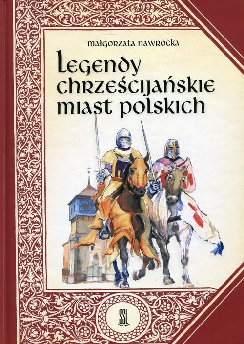 okładka Legendy chrześcijańskie miast polskich, Książka   Nawrocka Małgorzata