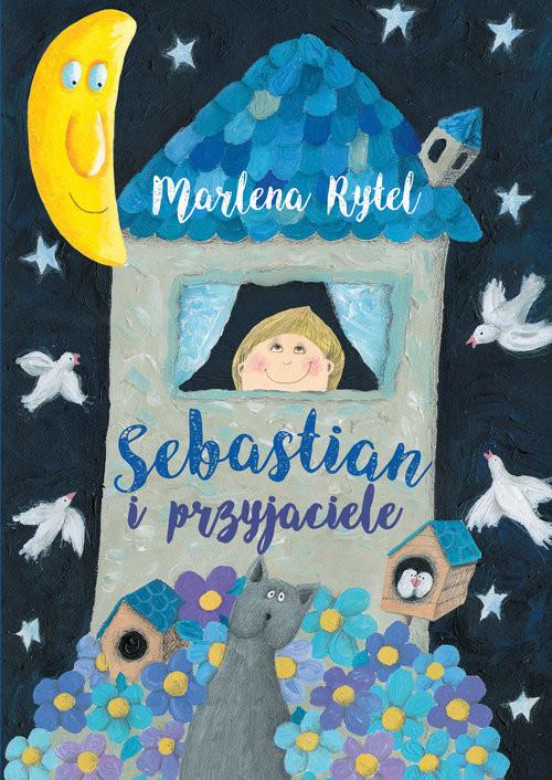 okładka Sebastian i przyjaciele, Książka | Rytel Marlena