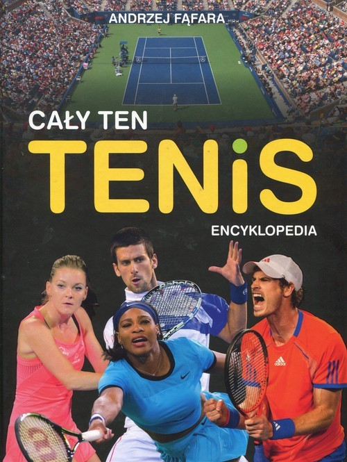 okładka Encyklopedia Cały ten tenis, Książka | Fąfara Andrzej