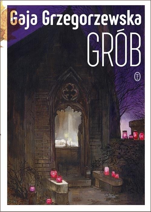 okładka Grób, Książka | Gaja Grzegorzewska