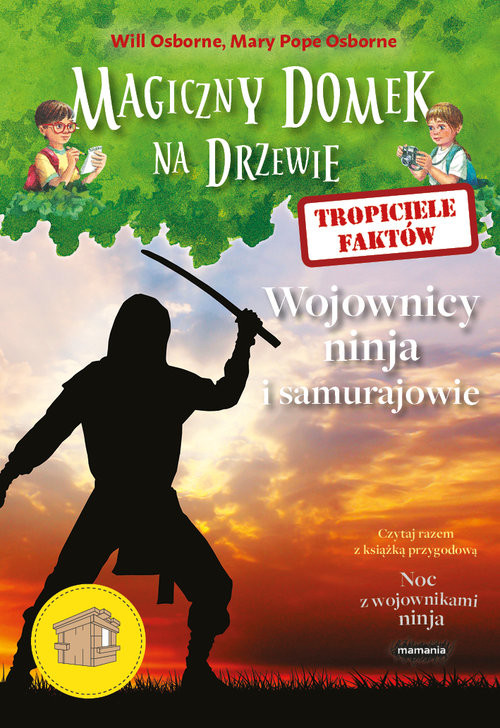 okładka Magiczny domek na drzewie Tropiciele faktów Wojownicy ninja i samurajowie, Książka | Will Osborne, Mary Pope Osborne