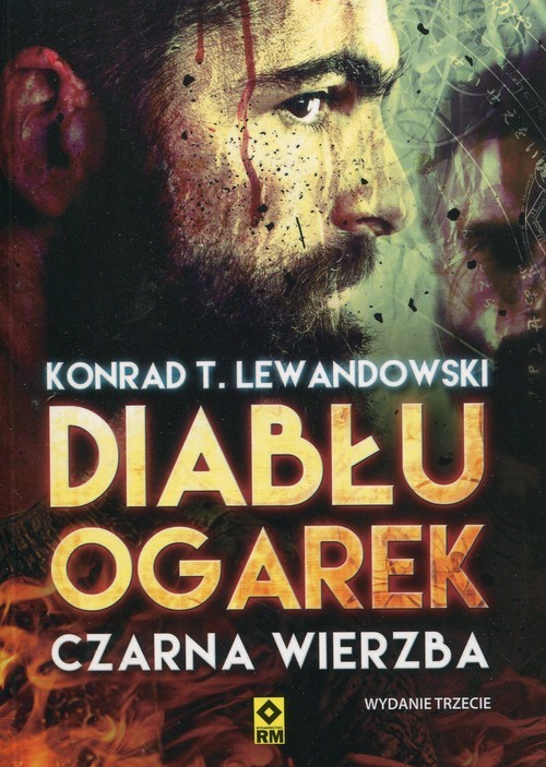 okładka Diabłu ogarek Czarna wierzba, Książka | Konrad T. Lewandowski