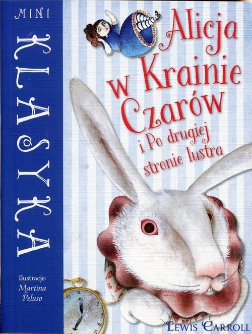 okładka Mini Klasyka Alicja w Krainie Czarów i Po drugiej stronie lustra, Książka   Carroll Lewis