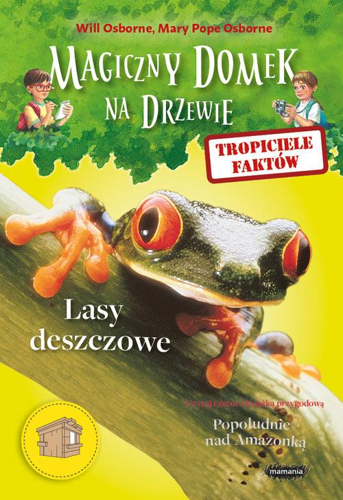 okładka Magiczny domek na drzewie Tropiciele faktów Lasy deszczowe, Książka | Will Osborne, Mary Pope Osborne