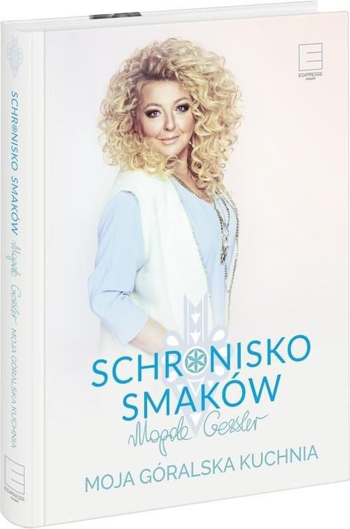 okładka Schronisko Smaków Moja góralska kuchniaksiążka |  | Magda Gessler