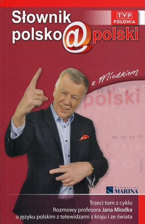 okładka Słownik polsko@polski z Miodkiem Tom 3książka |  | Miodek Jan