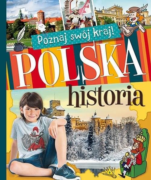 okładka Poznaj swój kraj Polska historia, Książka |
