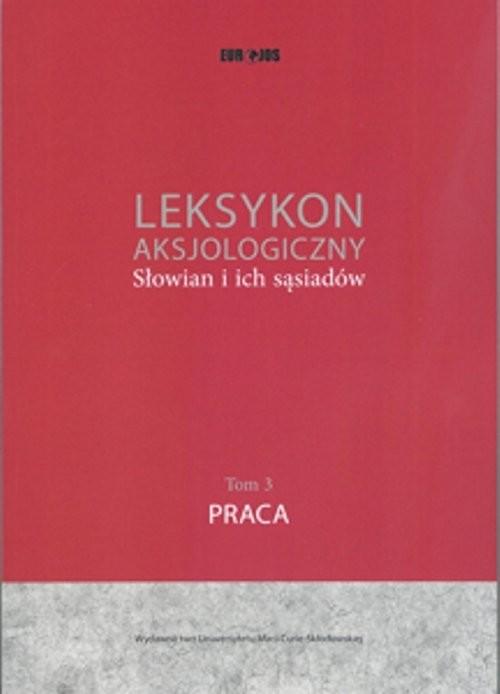 okładka Leksykon aksjologiczny Słowian i ich sąsiadów Tom 3, Książka |